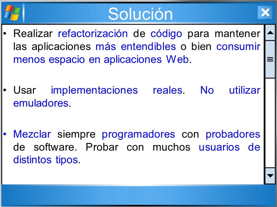 Solución Realizar refactorización de código para mantener las aplicaciones más entendibles o bien consumir menos espacio en aplicaciones Web.