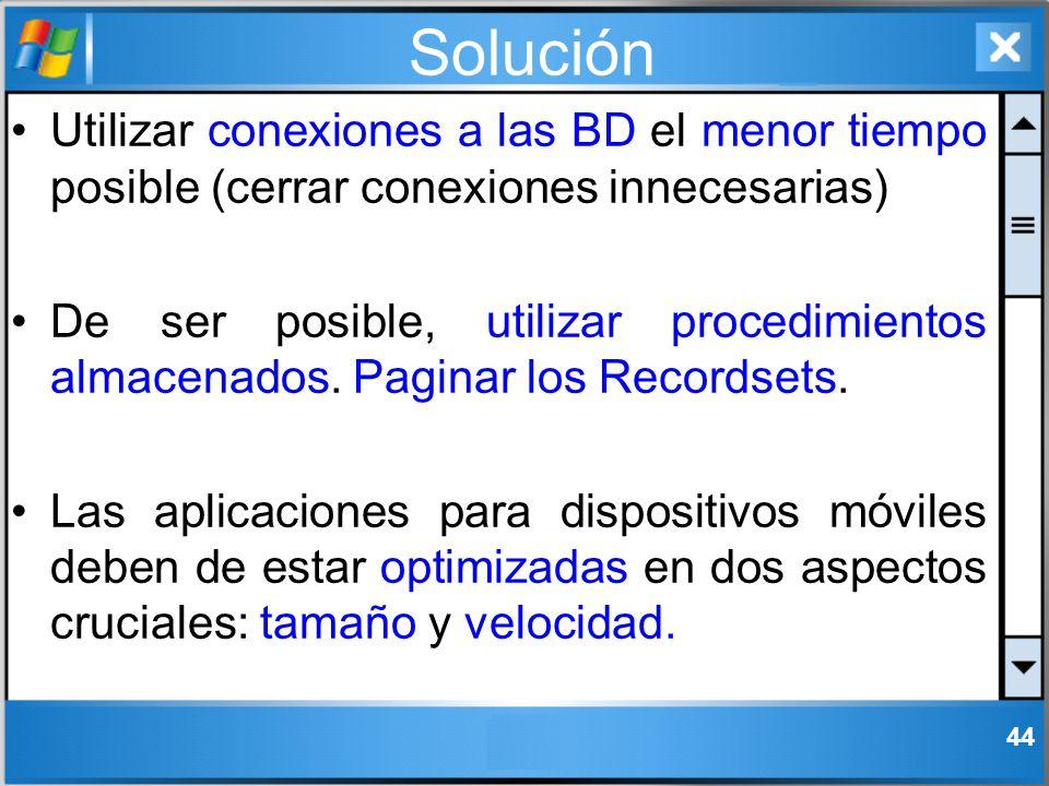 Solución Utilizar conexiones a las BD el menor tiempo posible (cerrar conexiones innecesarias)
