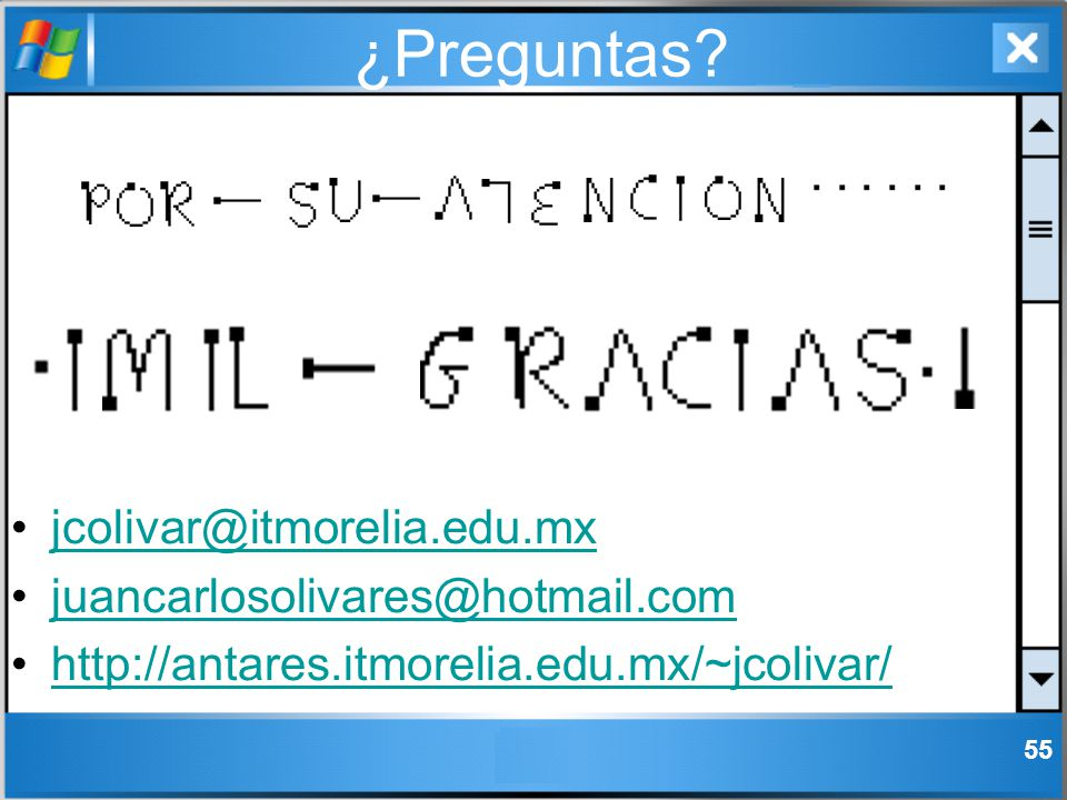 ¿Preguntas jcolivar@itmorelia.edu.mx juancarlosolivares@hotmail.com