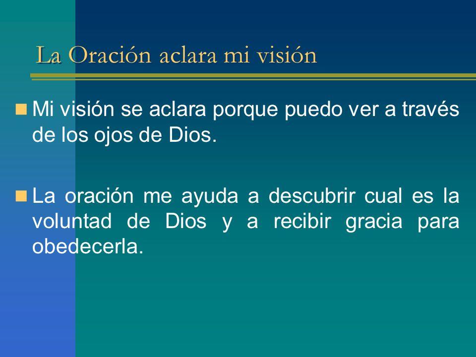 La Oración aclara mi visión