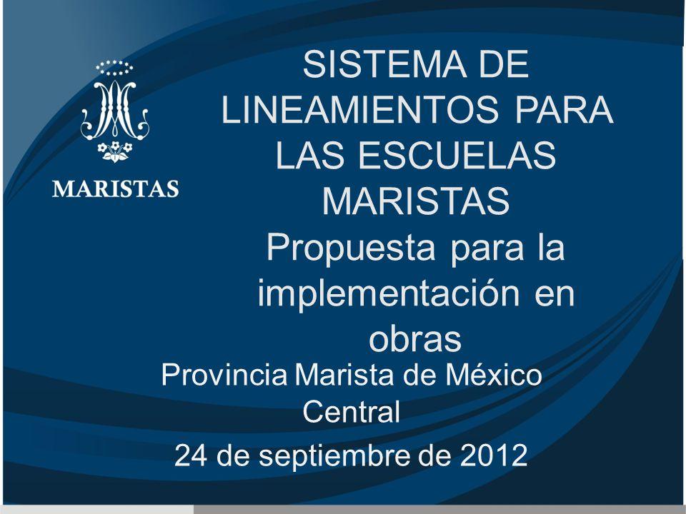 Provincia Marista de México Central 24 de septiembre de 2012
