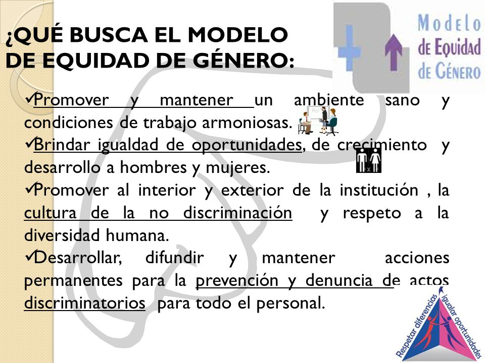 ¿QUÉ BUSCA EL MODELO DE EQUIDAD DE GÉNERO: