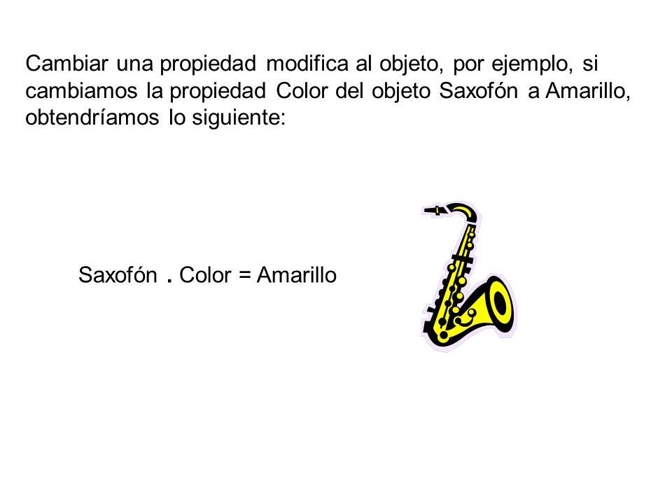 Cambiar una propiedad modifica al objeto, por ejemplo, si cambiamos la propiedad Color del objeto Saxofón a Amarillo, obtendríamos lo siguiente:
