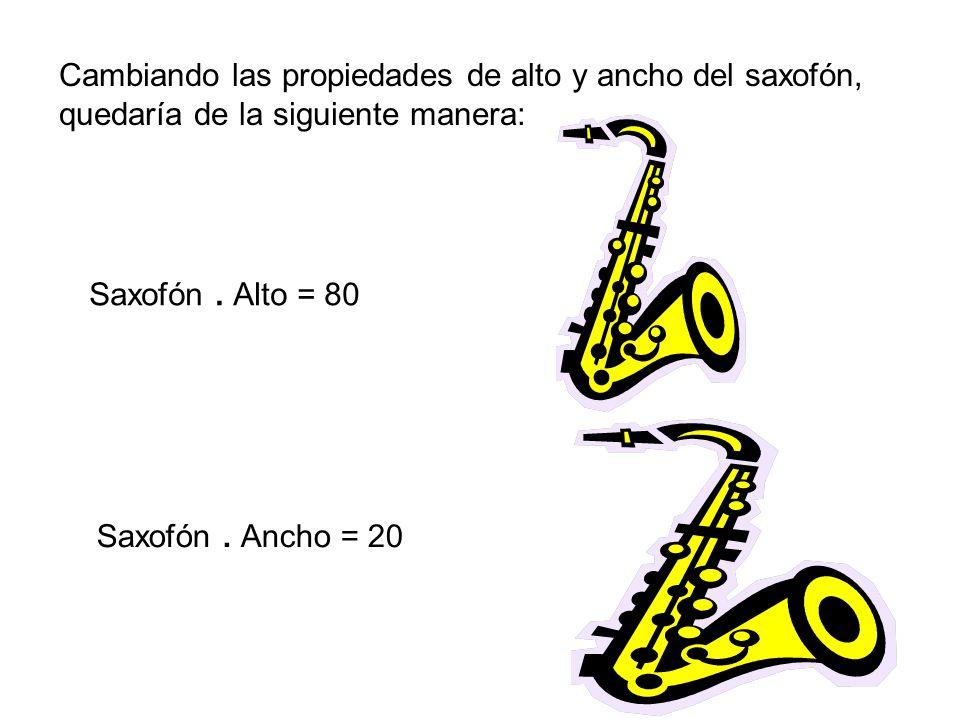 Cambiando las propiedades de alto y ancho del saxofón, quedaría de la siguiente manera: