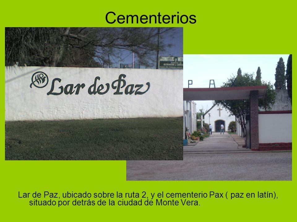 Cementerios Lar de Paz, ubicado sobre la ruta 2, y el cementerio Pax ( paz en latín), situado por detrás de la ciudad de Monte Vera.