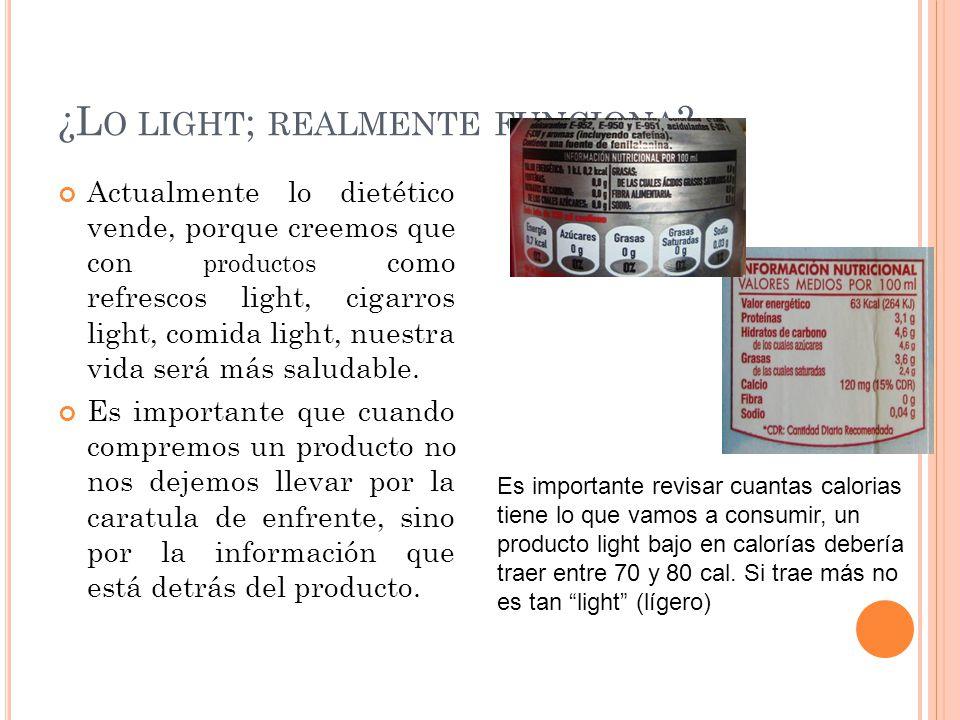 ¿Lo light; realmente funciona