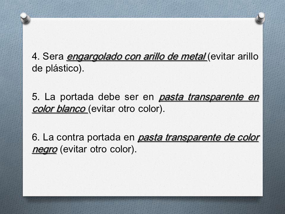 4. Sera engargolado con arillo de metal (evitar arillo de plástico).