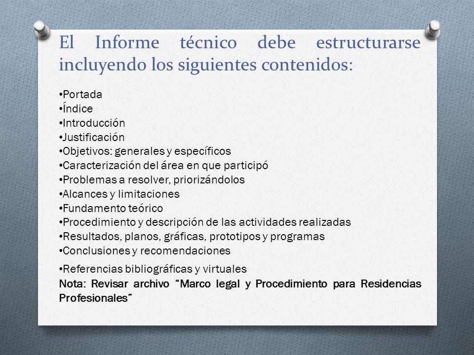 El Informe técnico debe estructurarse incluyendo los siguientes contenidos: