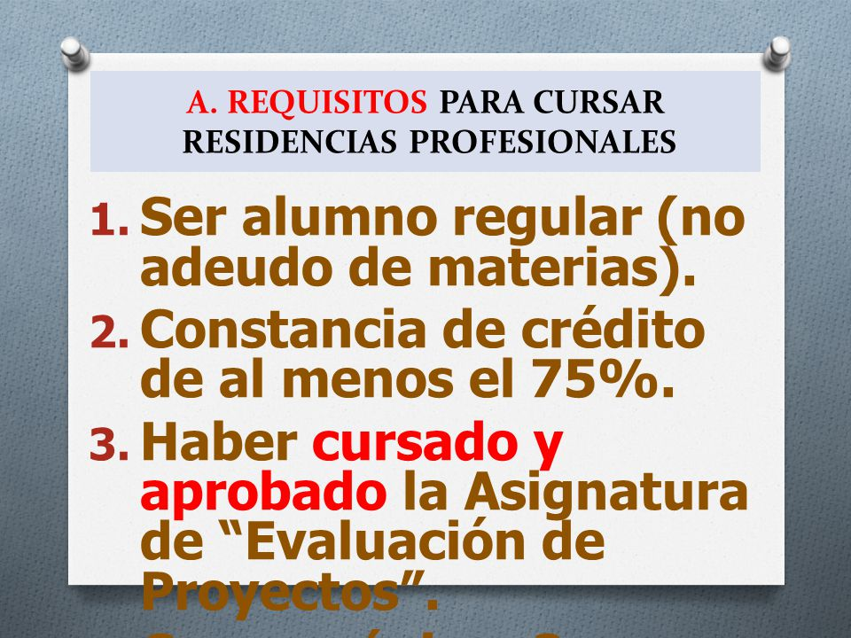 A. REQUISITOS PARA CURSAR RESIDENCIAS PROFESIONALES
