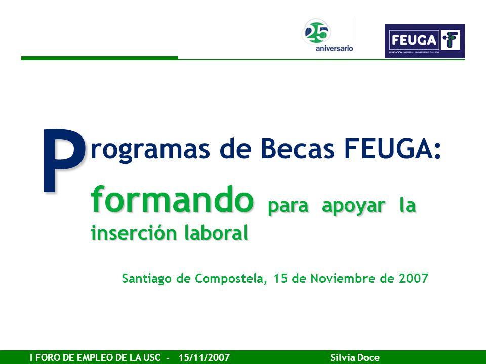 P formando para apoyar la inserción laboral rogramas de Becas FEUGA: