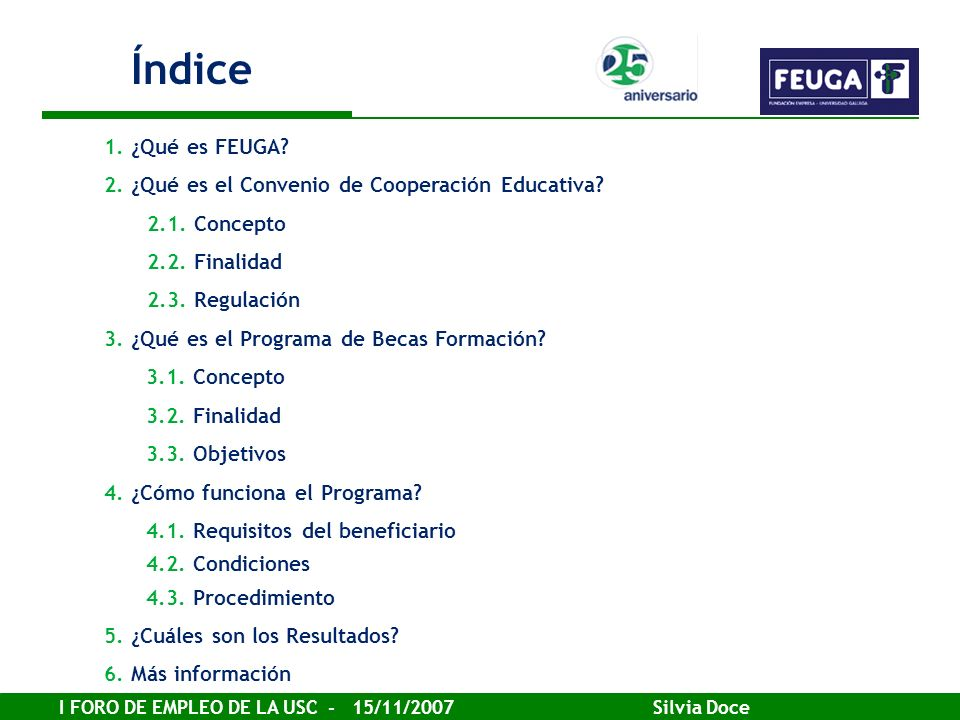 Índice 1. ¿Qué es FEUGA 2. ¿Qué es el Convenio de Cooperación Educativa 2.1. Concepto. 2.2. Finalidad.