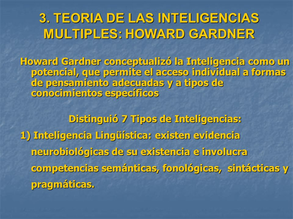 3. TEORIA DE LAS INTELIGENCIAS MULTIPLES: HOWARD GARDNER