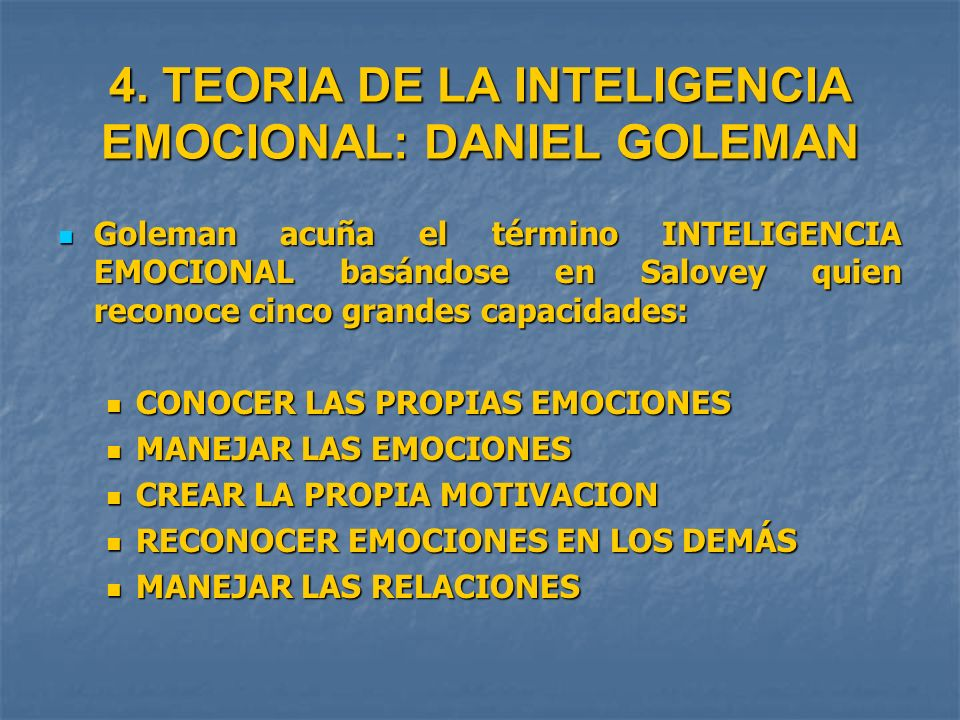 4. TEORIA DE LA INTELIGENCIA EMOCIONAL: DANIEL GOLEMAN