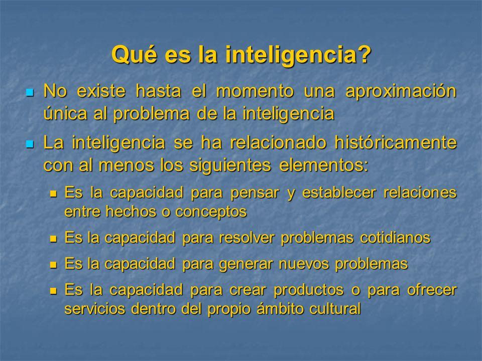 Qué es la inteligencia No existe hasta el momento una aproximación única al problema de la inteligencia.