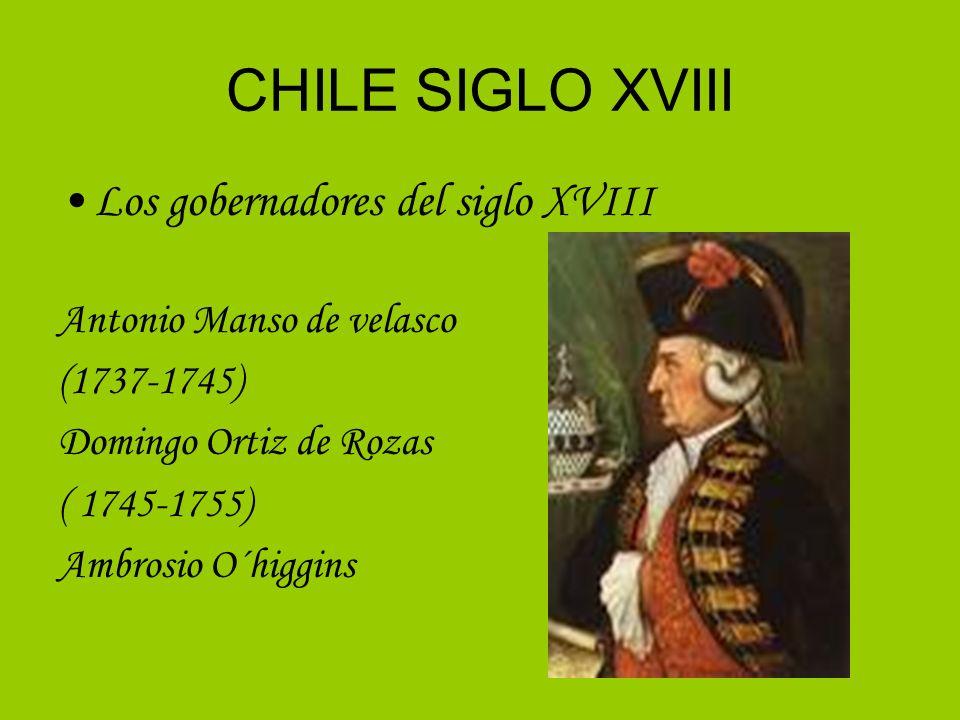 CHILE SIGLO XVIII Los gobernadores del siglo XVIII