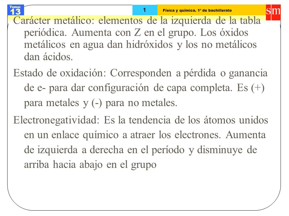 Carácter metálico: elementos de la izquierda de la tabla periódica