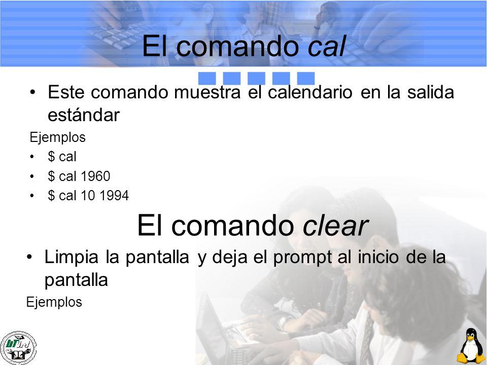 El comando cal El comando clear