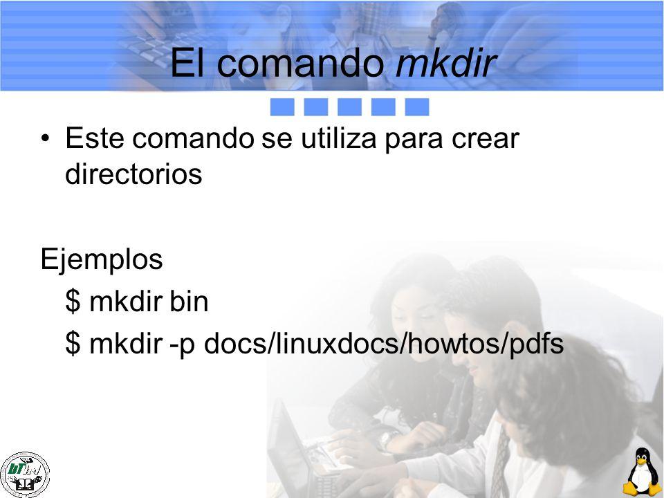 El comando mkdir Este comando se utiliza para crear directorios