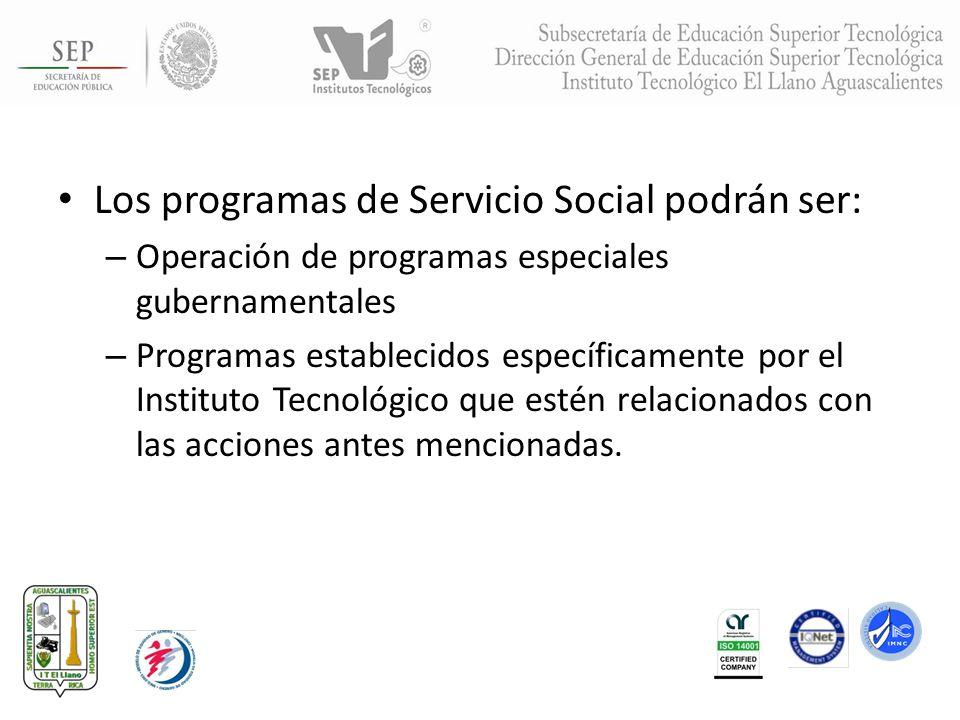 Los programas de Servicio Social podrán ser: