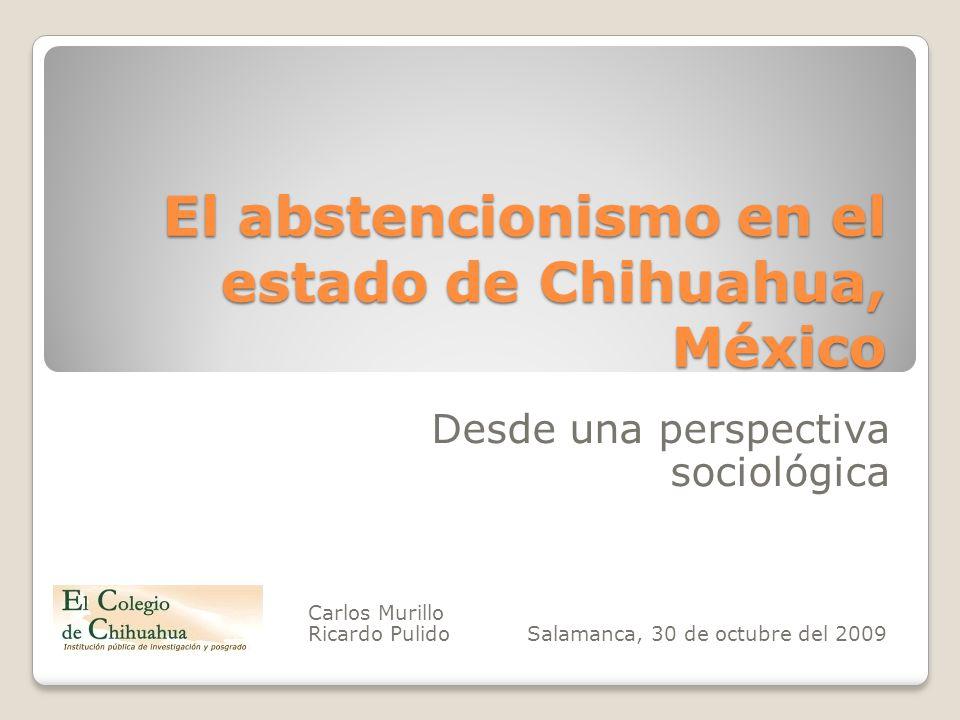 El abstencionismo en el estado de Chihuahua, México