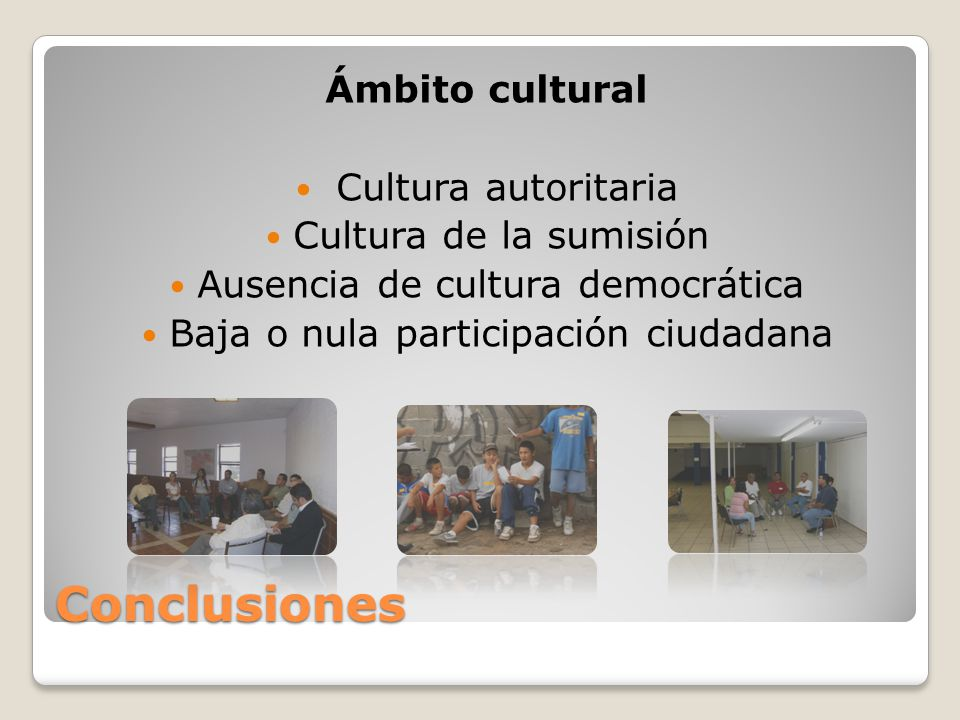 Conclusiones Ámbito cultural Cultura autoritaria