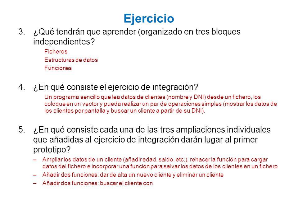 Ejercicio ¿Qué tendrán que aprender (organizado en tres bloques independientes Ficheros. Estructuras de datos.