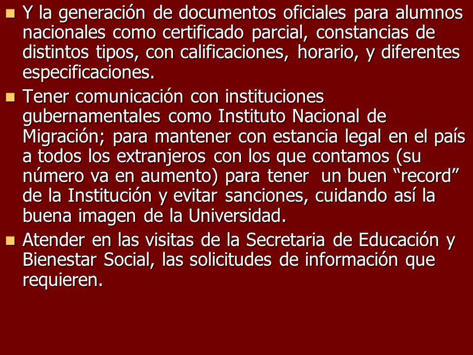 Y la generación de documentos oficiales para alumnos nacionales como certificado parcial, constancias de distintos tipos, con calificaciones, horario, y diferentes especificaciones.