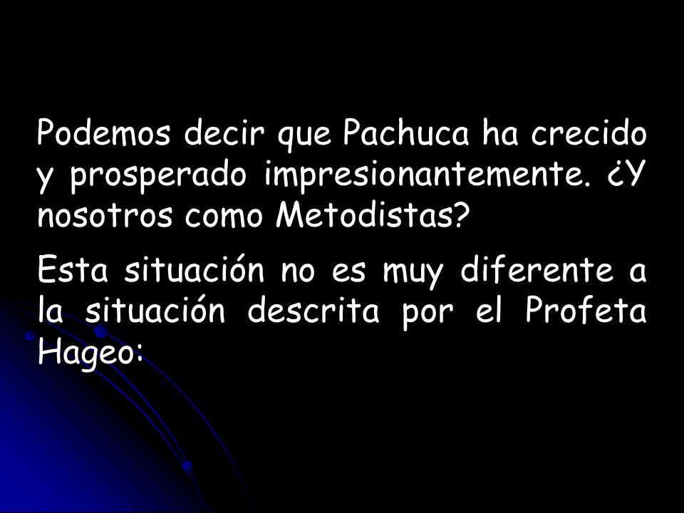 Podemos decir que Pachuca ha crecido y prosperado impresionantemente