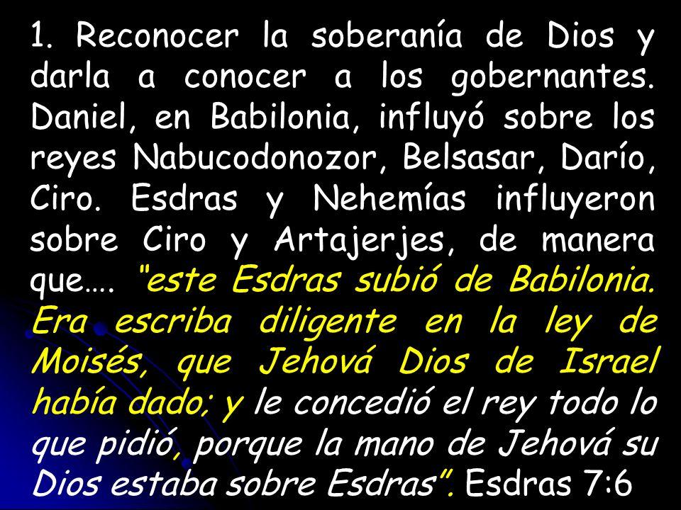 1. Reconocer la soberanía de Dios y darla a conocer a los gobernantes
