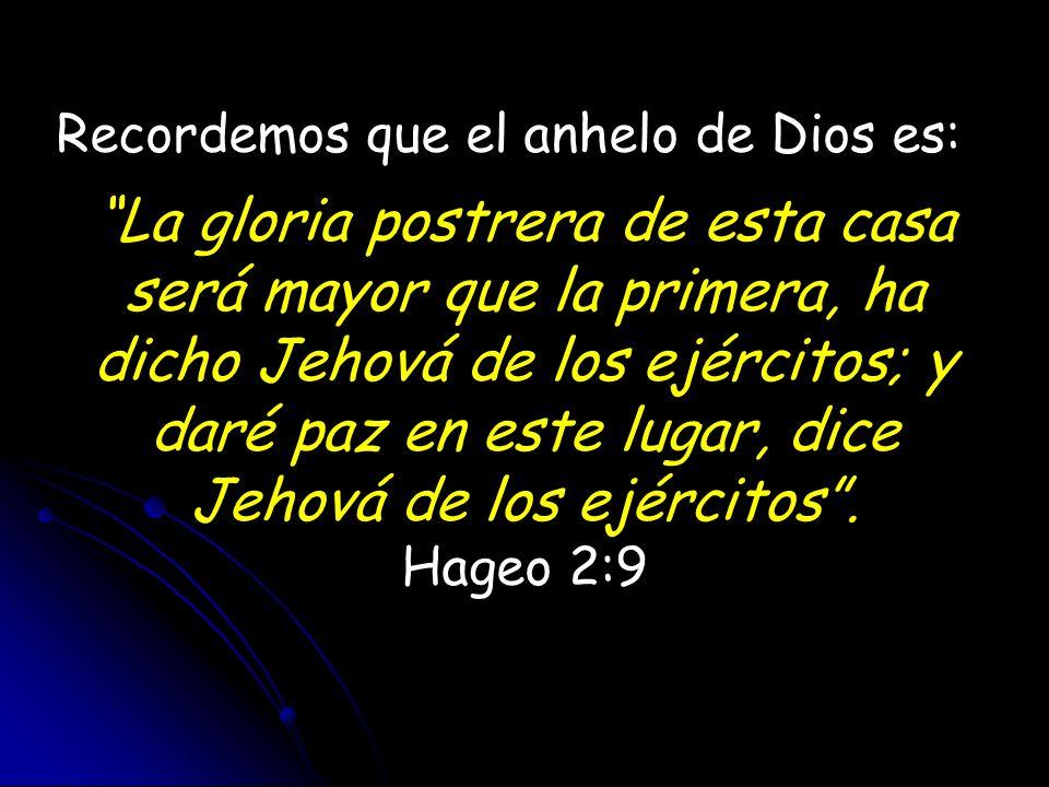 Recordemos que el anhelo de Dios es: