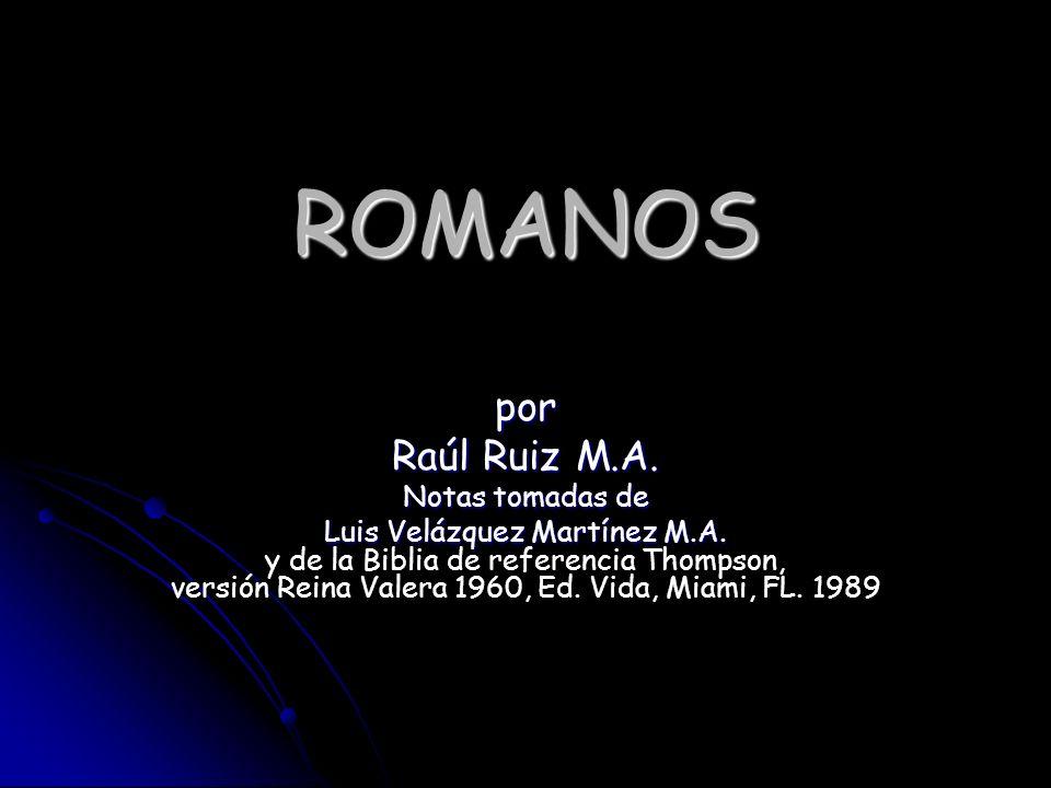 ROMANOS por Raúl Ruiz M.A. Notas tomadas de
