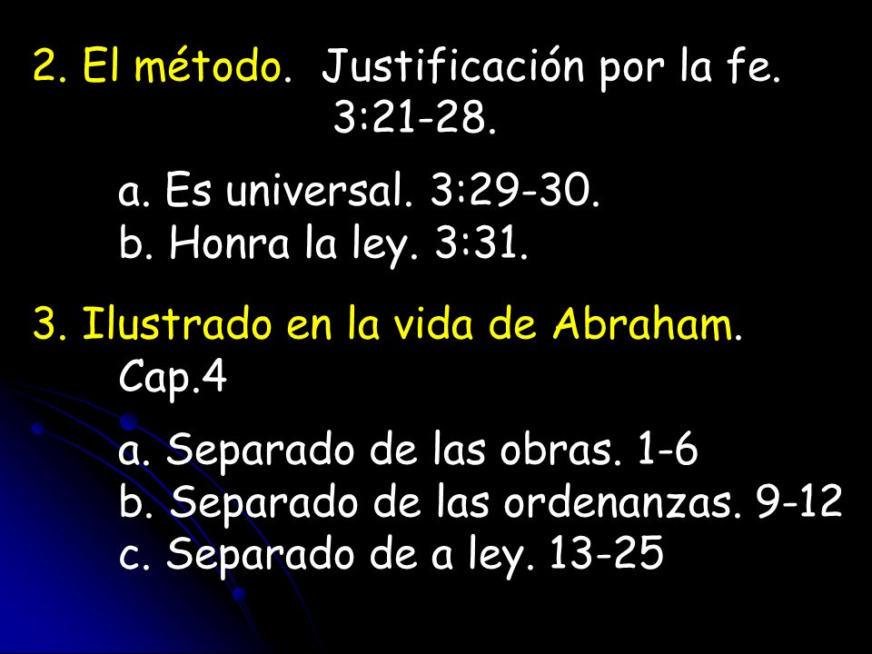 2. El método. Justificación por la fe.