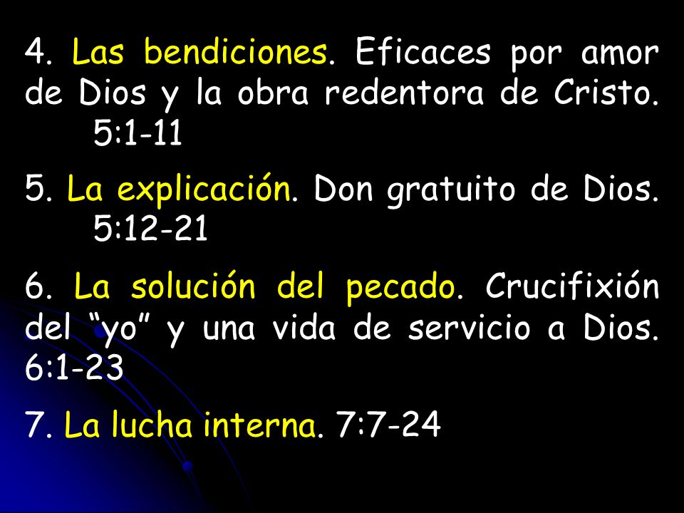 4. Las bendiciones. Eficaces por amor de Dios y la obra redentora de Cristo. 5:1-11