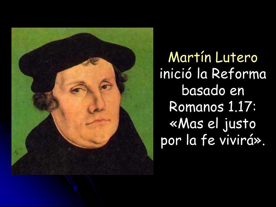 Martín Lutero inició la Reforma basado en Romanos 1
