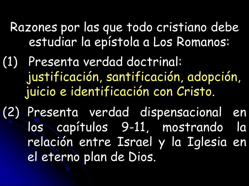 Razones por las que todo cristiano debe estudiar la epístola a Los Romanos: