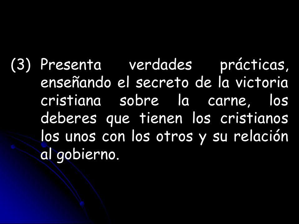 (3). Presenta verdades prácticas,. enseñando el secreto de la victoria