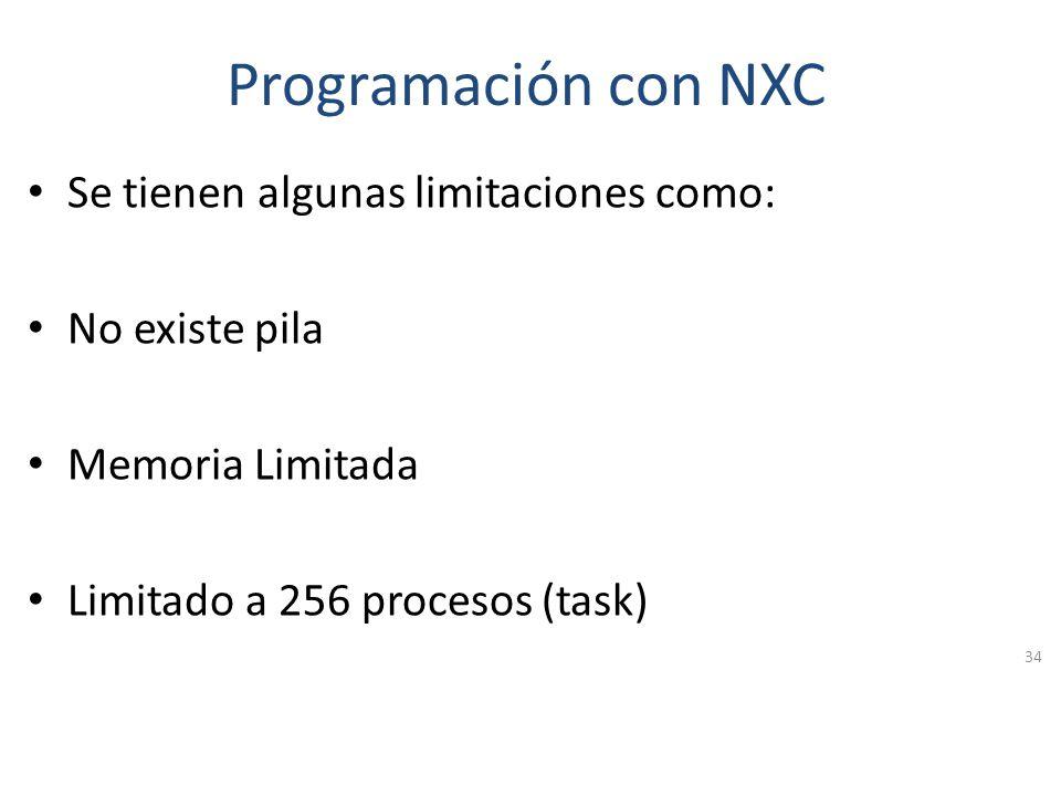 Programación con NXC Se tienen algunas limitaciones como: