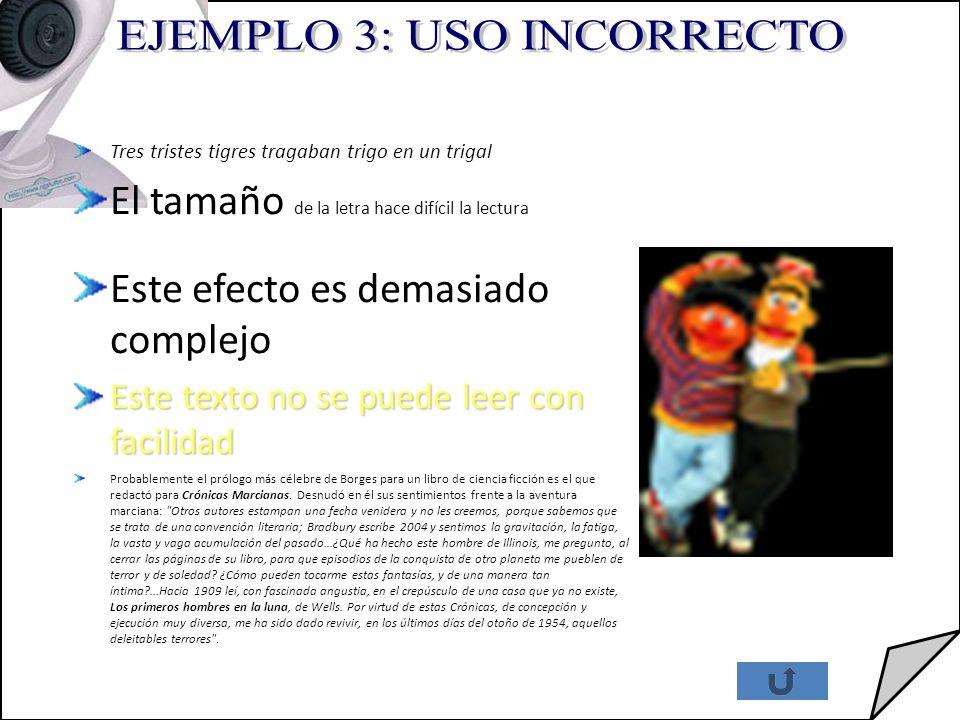 EJEMPLO 3: USO INCORRECTO
