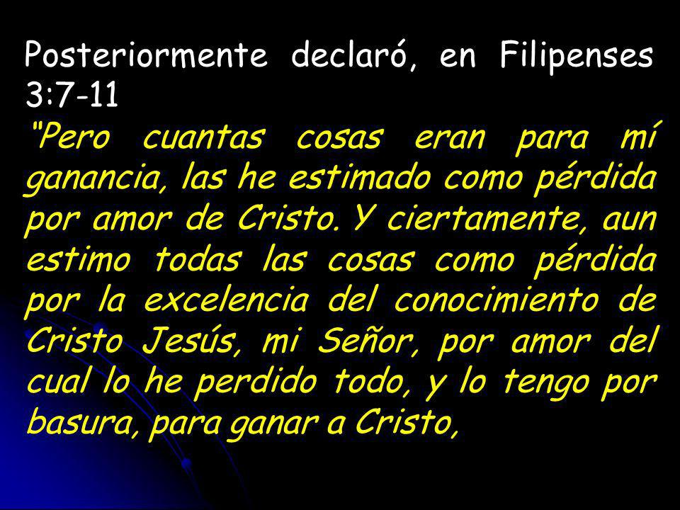 Posteriormente declaró, en Filipenses 3:7-11