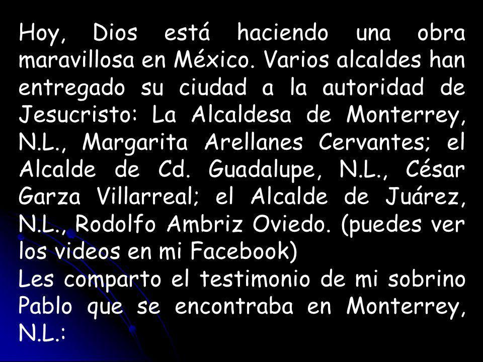 Hoy, Dios está haciendo una obra maravillosa en México