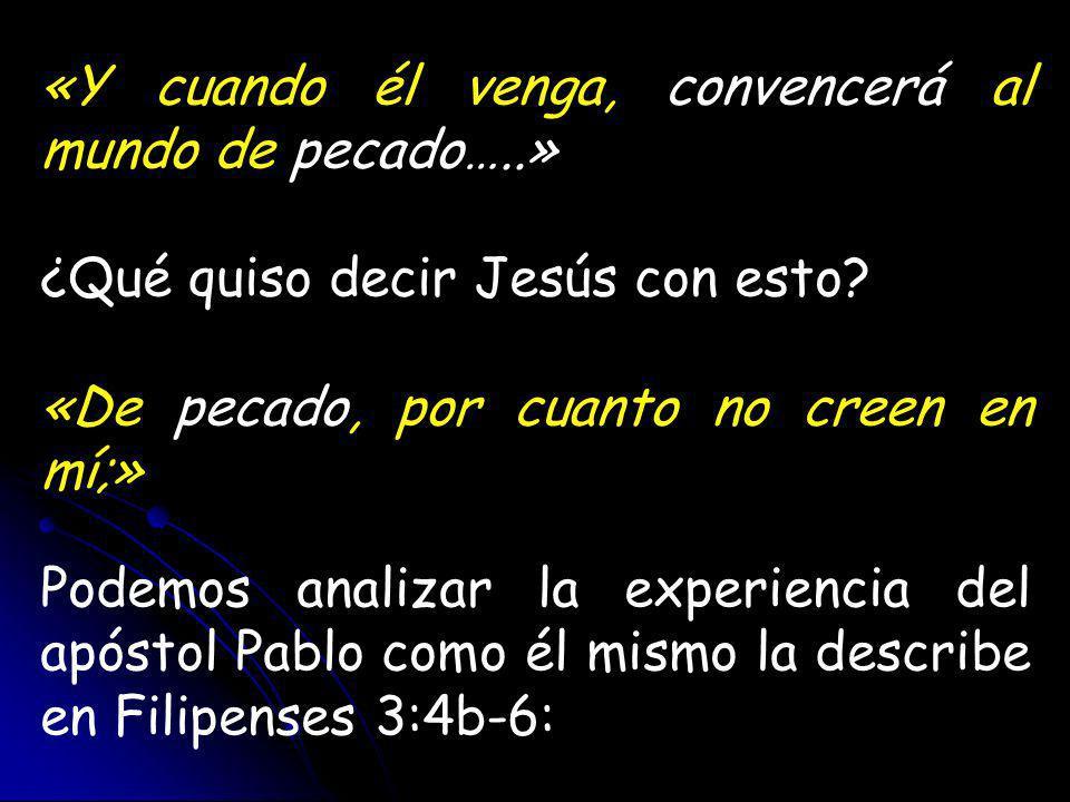 «Y cuando él venga, convencerá al mundo de pecado…..»