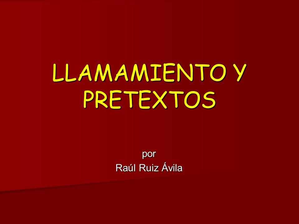 LLAMAMIENTO Y PRETEXTOS