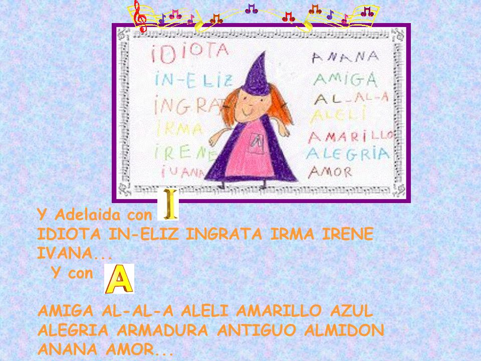 Y Adelaida con IDIOTA IN-ELIZ INGRATA IRMA IRENE IVANA... Y con.