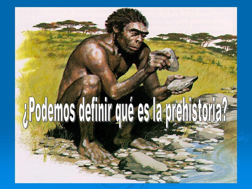 ¿Podemos definir qué es la prehistoria