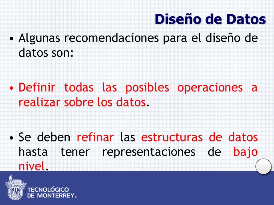 Diseño de Datos Algunas recomendaciones para el diseño de datos son: