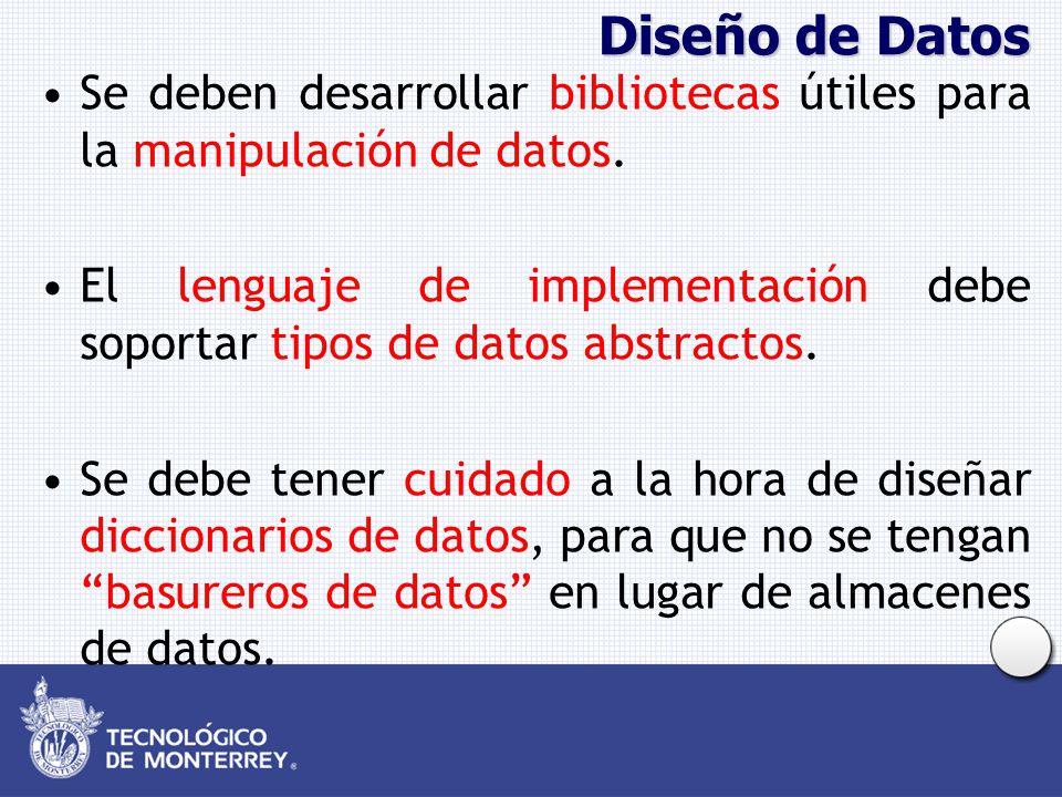 Diseño de Datos Se deben desarrollar bibliotecas útiles para la manipulación de datos.