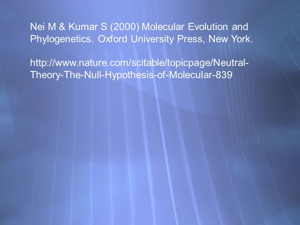 Nei M & Kumar S (2000) Molecular Evolution and Phylogenetics