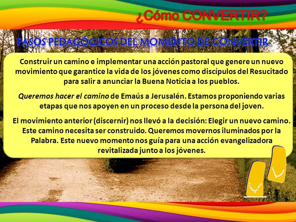 PASOS PEDAGÓGICOS DEL MOMENTO DE CONVERTIR: