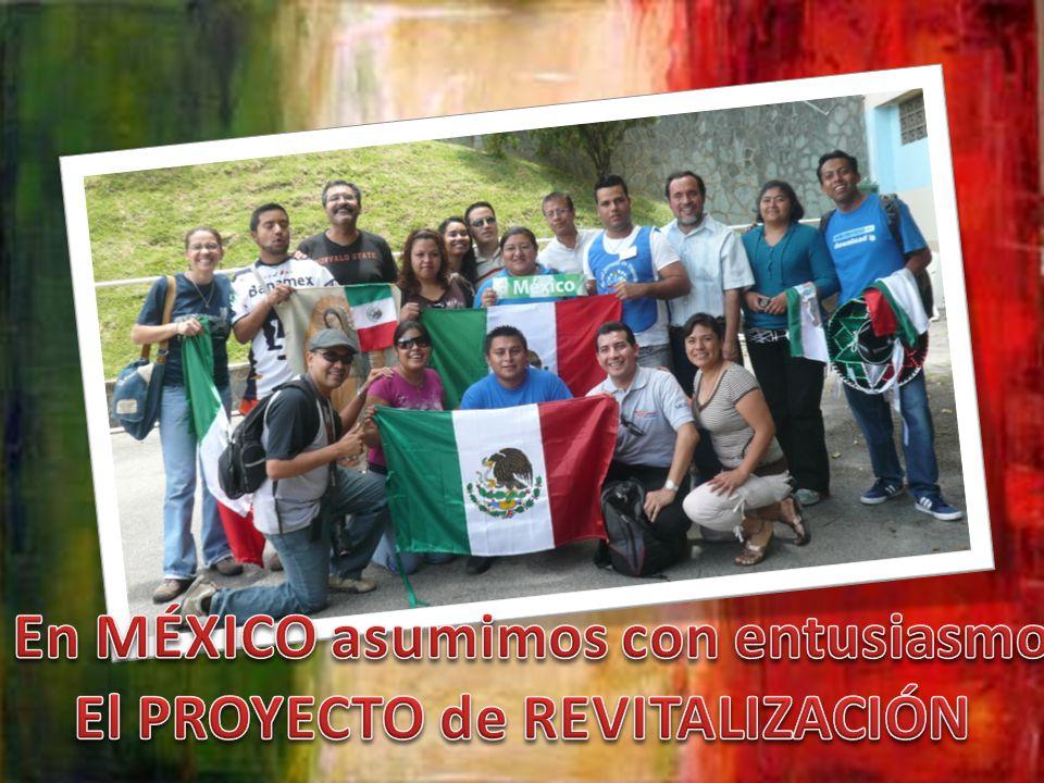 En MÉXICO asumimos con entusiasmo El PROYECTO de REVITALIZACIÓN