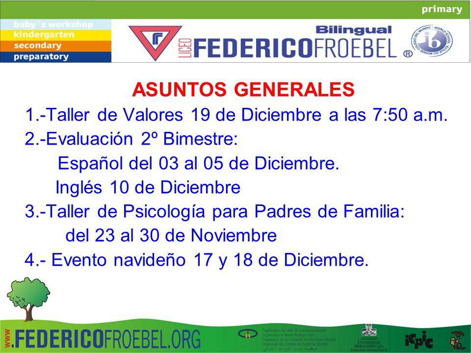 ASUNTOS GENERALES 1.-Taller de Valores 19 de Diciembre a las 7:50 a.m.